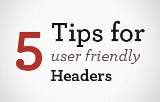 5 Tips for more user friendly headers