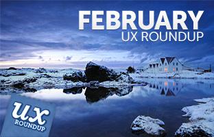 February UX Roundup