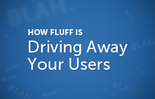 How Fluff is Driving Away Your Viewers