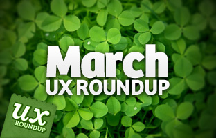 March UX Roundup