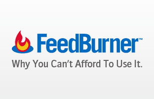 FeedBurner's Free RSS-to-Email Syndication: Why You Can't Afford It