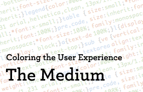 Creating Consistently Colorful User Experiences: Part 2, The Medium