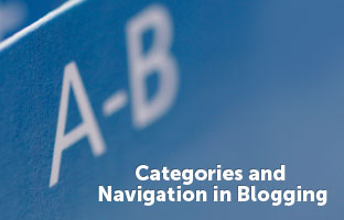 How To Approach Categories and Navigation in Blogging