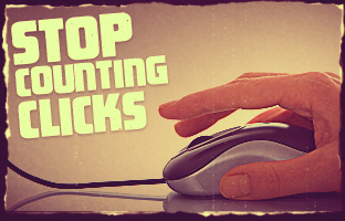 Stop Counting Clicks