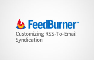 FeedBurner Finally Adds Customization for RSS-to-Email Syndication