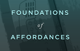 Foundations of Affordances